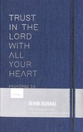 Journal: Trust in the Lord, Proverbs 3:5, Blue Denim Hardback