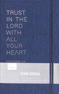 Journal: Trust in the Lord, Proverbs 3:5, Blue Denim Hardback