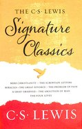 The Lewis Signature Classics: The An Anthology of 8 C S Lewis Titles Lewis Signature Classics: An Anthology of 8 C. S. Lewis Titles: Mere Christianity Paperback