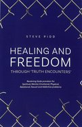Healing and Freedom Through Truth Encounters Paperback