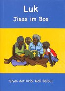 Luk Jisas Im Bos (Luke: Jesus is Lord) (Kriol) Paperback