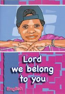 Lord We Belong to You (English) Booklet