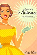 Guilt-Free Mothering: Gods Heart Revealed - Transforming Our Thinking Paperback