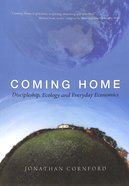 Coming Home: Discipleship, Ecology and Everyday Economics Paperback