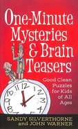 One-Minute Mysteries & Brain Teasers: Good Clean Puzzles For Kids of All Ages Mass Market