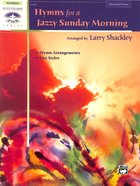 Hymns For a Jazzy Sunday Morning: 10 Hymn Arrangements in Jazz Styles (Advanced Piano) (Music Book) Paperback