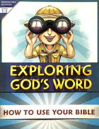 Exploring God's Word: How to Use Your Bible Paperback