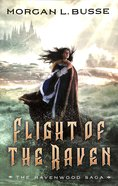 Flight of the Raven (#02 in Ravenwood Saga Series) Paperback