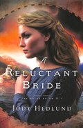 A Reluctant Bride (#01 in The Bride Ships Series) Paperback