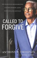 Called to Forgive: The Charleston Church Shooting, a Victim's Husband, and the Path to Healing and Peace Paperback