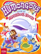 The Humongous Book of Preschool Ideas Paperback