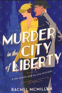 Murder in the City of Liberty (#02 in A Van Buren And Deluca Mystery Series) Paperback