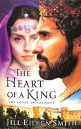 The Heart of a King: The Loves of Solomon Paperback