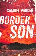 Border Son Paperback