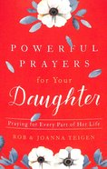 Powerful Prayers For Your Daughter: Praying For Every Part of Her Life Paperback