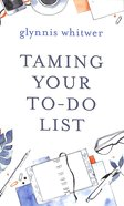 Taming Your To-Do List Paperback