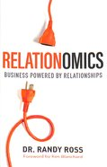 Relationomics: Business Powered By Relationship Hardback