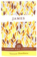 James (Everyday Bible Commentary Series) Paperback