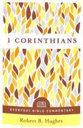 1 Corinthians (Everyday Bible Commentary Series) Paperback