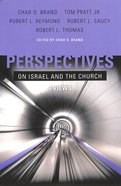 Perspectives on Israel and the Church Paperback