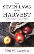 The Seven Laws of the Harvest: God's Proven Plan For Abundant Life Paperback