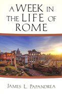 A Week in the Life of Rome (A Week In The Life Series) Paperback