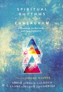 Spiritual Rhythms For the Enneagram: A Handbook For Harmony and Transformation Paperback