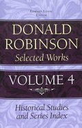 Historical Studies and Series Index (#04 in Donald Robinson Selected Works Series) Hardback