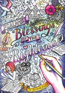 Blessings of the Righteous: Psalm 112 (Adult Coloring Books Series) Paperback