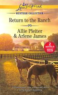 Return to the Ranch: The Texas Rancher's Return; the Rancher's Homecoming (2 Books in 1) (Love Inspired Series Historical) Mass Market