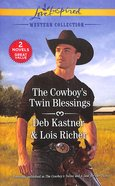 Cowboy's Twin Blessings, The: The Cowboy's Twins; a Dad For Her Twins (2 Books in 1) (Love Inspired Series) Mass Market