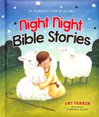 Night Night Bible Stories: 30 Stories For Bedtime (Night, Night Series) Hardback