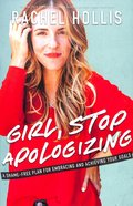 Girl, Stop Apologizing: A Shame-Free Plan For Embracing and Achieving Your Goals Paperback