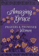 Amazing Grace: Prayers & Promises For Women Imitation Leather