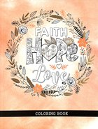 Faith, Hope, Love (Adult Coloring Books Series) Paperback