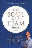 The Soul of a Team: A Modern-Day Fable For Winning Teamwork Hardback