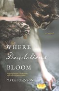 Where Dandelions Bloom Paperback