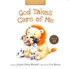 God Takes Care of Me: Psalm 23 (A Child's First Bible Series) Board Book