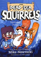 Squirreled Away (#01 in Dead Sea Squirrels Series) Paperback