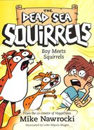 Boy Meets Squirrels (#02 in Dead Sea Squirrels Series) Paperback