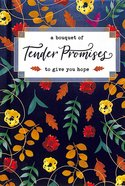 A Bouquet of Tender Promises to Give You Hope  (A Bouquet Of Collection) Hardback