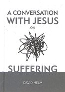 A Conversation With Jesus... on Suffering Hardback