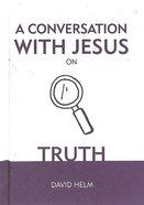 A Conversation With Jesus... on Truth Hardback