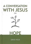 A Conversation With Jesus... on Hope Hardback