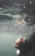 Hidden Evil: A Biblical and Pastoral Response to Domestic Abuse Paperback