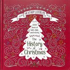 The History of Christmas: 2,000 Years of Faith, Fable and Festivity Hardback