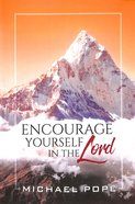 Encourage Yourself in the Lord Paperback