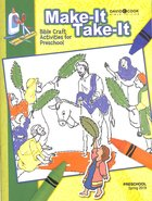 'Make It Take It' (Craft Book) (Bible In Life Curriculum Series) Paperback