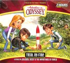 Trial By Fire (Over 2 Hours) (#66 in Adventures In Odyssey Audio Series)