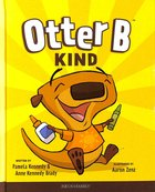 Kind (#02 in Otter B Series) Hardback